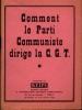Comment le parti communiste dirige la C. G. T..