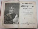 Li cinque ordini di architettura di Giacomo Barozzi da, intagliati da Constantino Gianni, e ridotti a migliore e piu' facile lezione per uso degli ...