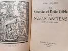 La Grande et Belle Bible des Noëls anciens - XVIIe et XVIIIe siècles. POULAILLE (Henry)