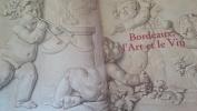 Bordeaux,L'Art et le Vin. Robert   COUSTET