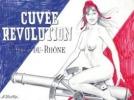 """Cuvée Révolution, Côtes-du-Rhône"".."