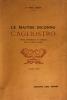 Maître (Le) inconnu Cagliostro. Etude historique et critique de la haute magie. . Haven, Dr Marc :