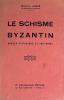 Schisme (Le) Byzantin. Aperçu historique et doctrinal. . Jugie, Martin :