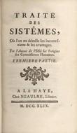 Traité des sistêmes où l'on en démêle les inconveniens et les avantages. Par l'Auteur de l'Essai sur l'origine des Connaissances Humaines.. ...