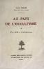 Au pays de l'Occultisme ou par delà le Catholicisme. . Roure, Lucien :