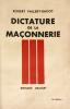 Dictature de la Franc-Maçonnerie. . Valléry-Radot, Robert :