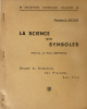 Science (La) des Symboles. Préface de René Bertrand. Origine du Symbolisme, ses Procédés, ses Fins.. Mathis (Georges A.) :