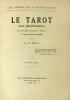 Clef absolue de la Science Occulte. Le Tarot des Bohémiens. Le plus ancien livre du Monde à l'usage exclusif des initiés. Troisième édition.. Papus ...