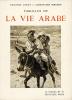 Tableaux de la vie arabe. Compositions de E. Dinet, commentées par Sliman Ben Ibrahim.. Dinet (Etienne) et Ben Ibrahim (Sliman) :