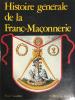 Histoire générale de la Franc-Maçonnerie.. Naudon, Paul :
