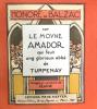Sur le moyne Amador qui feut ung glorieux abbé de Turpenay, avecques les Images en couleurs de Quint.. Balzac (Honoré de) :