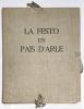 Festo (La) en païs d'Arle. La Fête en pays d'Arles. Textes en français et en provençal. Illustrations de Jean Arène. . [Arène] Mauron, Marie :