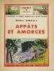 Appâts et amorces. 208 illustrations. . Renault, Raoul :