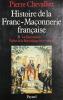 Histoire de la Franc-Maçonnerie française. Tome 3. La Maçonnerie : Eglise de la République (1877 - 1944).. Chevallier, Pierre :