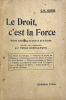 Droit (Le) c'est la force. Théorie scientifique du Droit et de la Morale. Traduit de l'espagnol par Emile Desplanque.. Bunge, C.-O. :