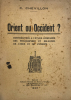 Orient ou Occident? Contibution à l'étude comparée des philosophies et religions de l'Inde et de l'Europe.... Chevillon, C. :