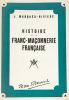 Histoire de la Franc-Maçonnerie Française.. Marquès-Rivière, J. :
