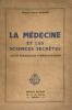 Médecine (La) et les sciences secrètes. Leurs ressources thérapeutiques.. Oudinot, Dr Pierre :