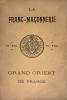 Franc-Maçonnerie (La) du Grand Orient de France..
