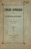 Eglise (L') catholique et l'Evolution.. Guillou, Lucien :