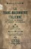 Franc-Maçonnerie (La) italienne devant la guerre et devant le fascisme. Préface de Lucien Le Foyer, ancien député de Paris.. Rygier, Maria :