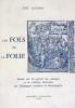 Fols (Les)  et la Folie. Etude sur les genres du comique et la création littéraire en Allemagne pendant la Renaissance.. Lefèbvre, Joël :