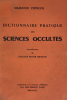 Dictionnaire pratique des Sciences Occultes. Introduction du Dr Roger Frétigny.. Verneuil, Marianne :