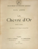 Chèvre (La) d'Or. Roman inédit. Illustrations de A.F. Gorguet et Georges Scott.. Arène, Paul :