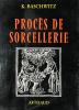 Procès de sorcellerie. Histoire d'une psychose collective. . Baschwitz, Kurt :