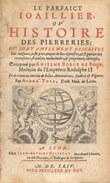 Parfaict (Le) joillier ou histoire des pierreries ; où sont amplement descrites leur naissance, juste prix, moyen de les cognaistre et se garder des ...