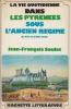 La Vie quotidienne dans les Pyrénées sous l'Ancien Régime (du XVIe au XVIIIe siècle).. SOULET (Jean-François).