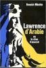 Lawrence d'Arabie, ou le rêve fracassé.. BENOIST-MÉCHIN (Jacques).