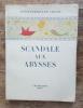 Scandale aux Abysses. CELINE Louis-Ferdinand