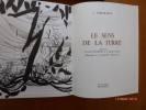 Le Sens de la Terre. Preface d'Andre Chamson.. CHAIX-RUY, J. - Raymond MORETTI.