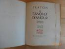 Le Banquet d'Amour. Traduction de Mario Meunier.. PLATON - André MICHEL.
