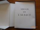 Amour de l'Alsace.  Bien complet de ses 12 aquarelles originales numérotées, signées.. HAEDRICH, Marcel - ALLHEILIG, Martin - GUNSETT, Jean-Paul - ...