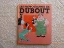 Les Photographes de Dubout.. DUBOUT, Albert.