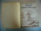 Histoire de la Marine Française.. FARRERE, Claude.
