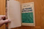 La Faune Africaine. Biologie, Histoire, Folklore, Chasse.. JEANNIN, Albert.