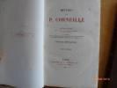 Oeuvres de P. Corneille. Nouvelle Edition revue sur les plus Anciennes Impressions et les Autographes et Augmentée de Morceaux Inédits, de Variantes, ...