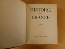 Histoire de la France. Sous la direction de Pierre Lyautey et Raymond Cogniat.. COLLECTIF.