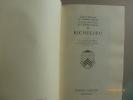 Richelieu. Suivi de Testament Politique ou les Maximes d'Etat de Monsieur le Cardinal de Richelieu.. HANOTAUX, Gabriel.