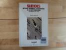 Suicides. Histoire, Techniques et Bizarreries de la Mort Volontaire. Des Origines à nos Jours.. MONESTIER, Martin.
