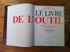 LE LIVRE DE L'OUTIL avec en postface L'OUTIL DE L'UTOPIE, par Serge Sautreau et André Velter. ANDRÉ VELTER ET MARIE-JOSÉE LAMOTHE