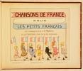CHANSONS DE FRANCE pour les petits français avec accompagnements de J. B. Weckerlin. Illustrations par M. B. de MONVEL.. MONVEL (Maurice BOUTET de).