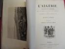 L'ALGÉRIE Ancienne et Moderne depuis les premiers établissements des Carthaginois jusqu'à l'expédition du général Randon en 1853. . Léon GALIBERT
