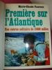 PREMIÈRE SUR L'ATLANTIQUE une course solitaire de 3600 milles. Marie Claude Fauroux