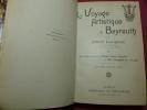 LE VOYAGE ARTISTIQUE A BAYREUTH. Albert Lavignac