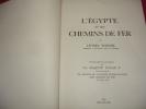 L'EGYPTE ET SES CHEMINS DE FER. Lionel Wiener