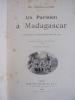 UN PARISIEN A MADAGASCAR aventures et impressions de voyage.. Et. Grosclaude